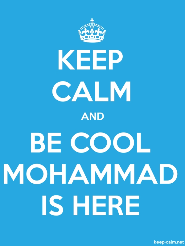 KEEP CALM AND BE COOL MOHAMMAD IS HERE - white/blue - Default (600x800)