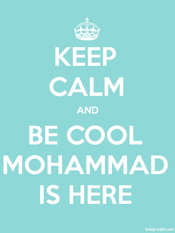 KEEP CALM AND BE COOL MOHAMMAD IS HERE - white/lightblue - Default (600x800)