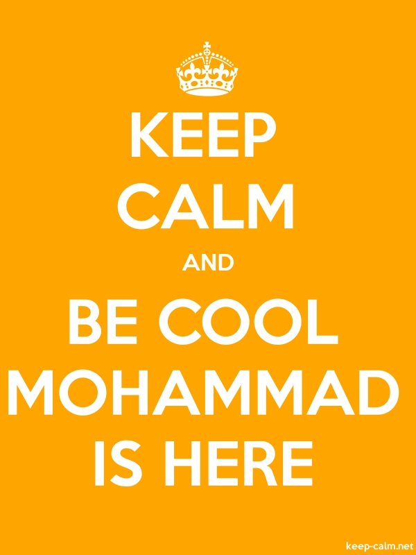 KEEP CALM AND BE COOL MOHAMMAD IS HERE - white/orange - Default (600x800)