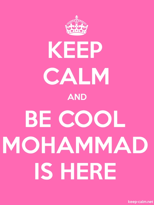 KEEP CALM AND BE COOL MOHAMMAD IS HERE - white/pink - Default (600x800)
