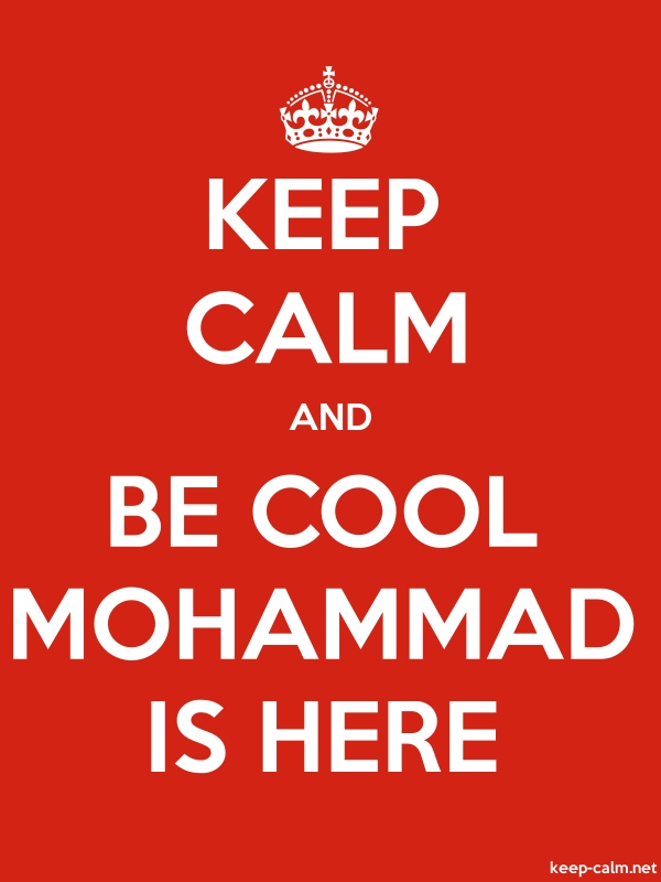 KEEP CALM AND BE COOL MOHAMMAD IS HERE - white/red - Default (600x800)