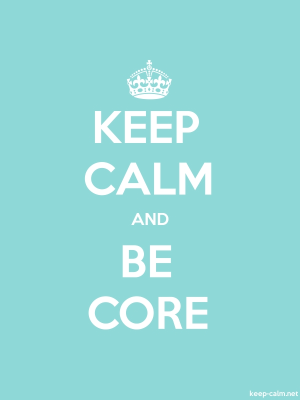 KEEP CALM AND BE CORE - white/lightblue - Default (600x800)