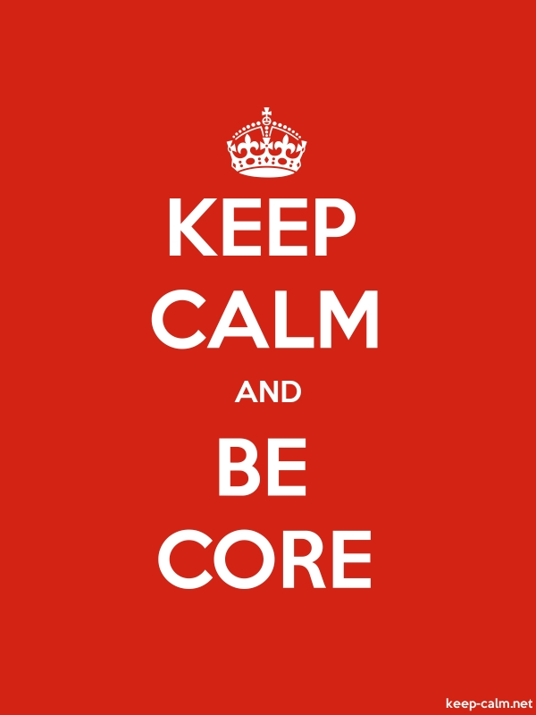 KEEP CALM AND BE CORE - white/red - Default (600x800)