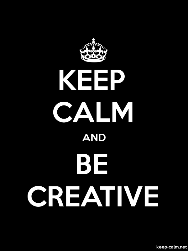 KEEP CALM AND BE CREATIVE - white/black - Default (600x800)