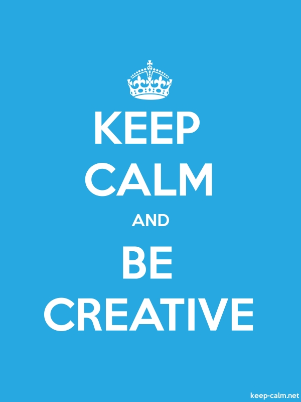 KEEP CALM AND BE CREATIVE - white/blue - Default (600x800)