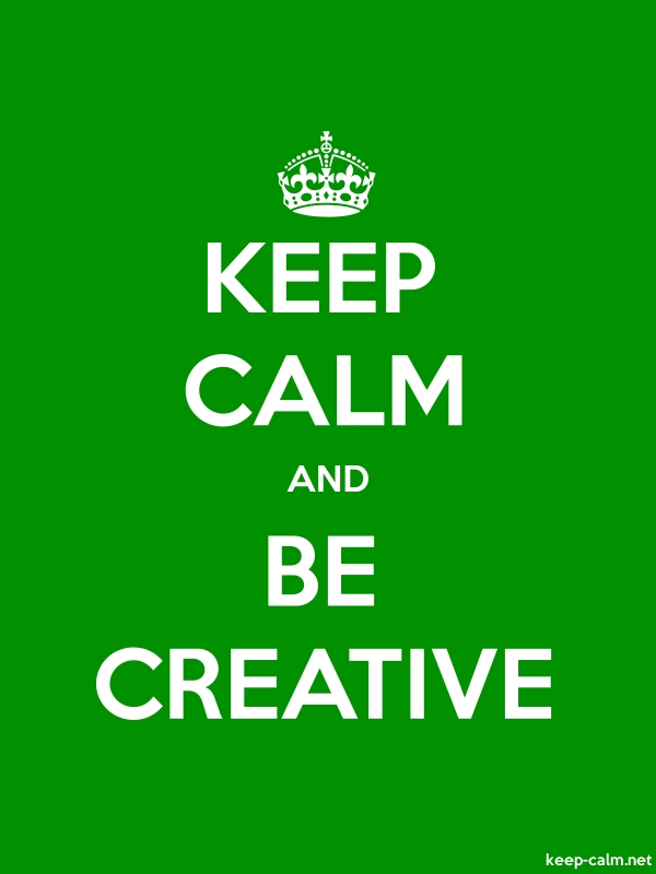 KEEP CALM AND BE CREATIVE - white/green - Default (600x800)