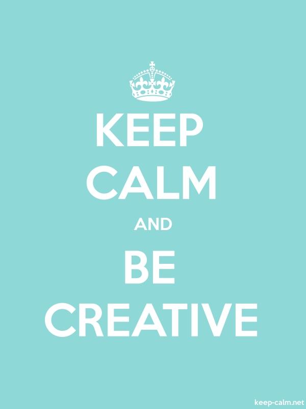 KEEP CALM AND BE CREATIVE - white/lightblue - Default (600x800)
