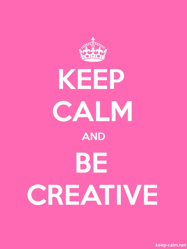 KEEP CALM AND BE CREATIVE - white/pink - Default (600x800)