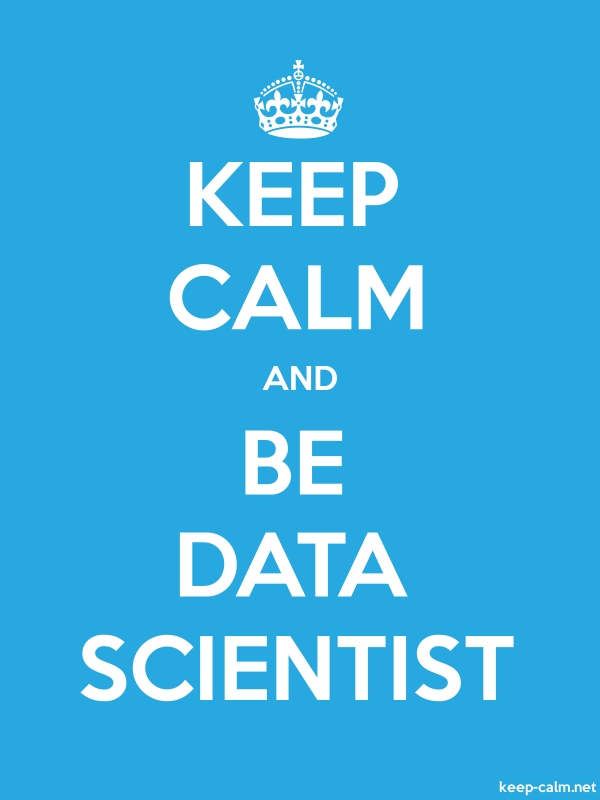 KEEP CALM AND BE DATA SCIENTIST - white/blue - Default (600x800)