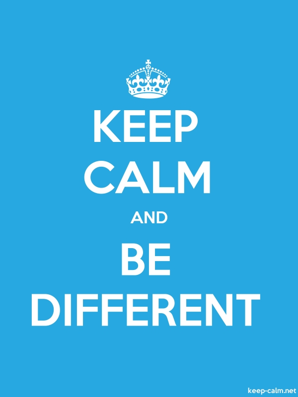 KEEP CALM AND BE DIFFERENT - white/blue - Default (600x800)