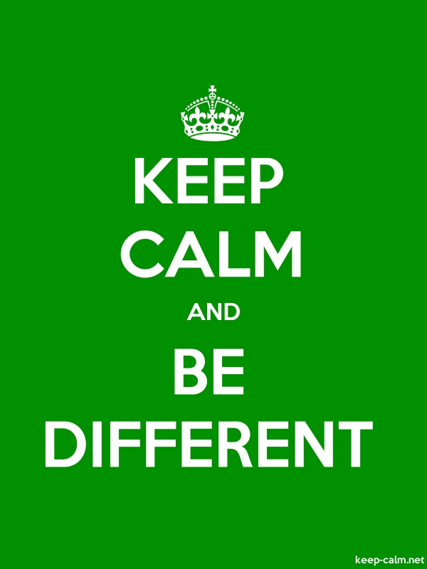 KEEP CALM AND BE DIFFERENT - white/green - Default (600x800)