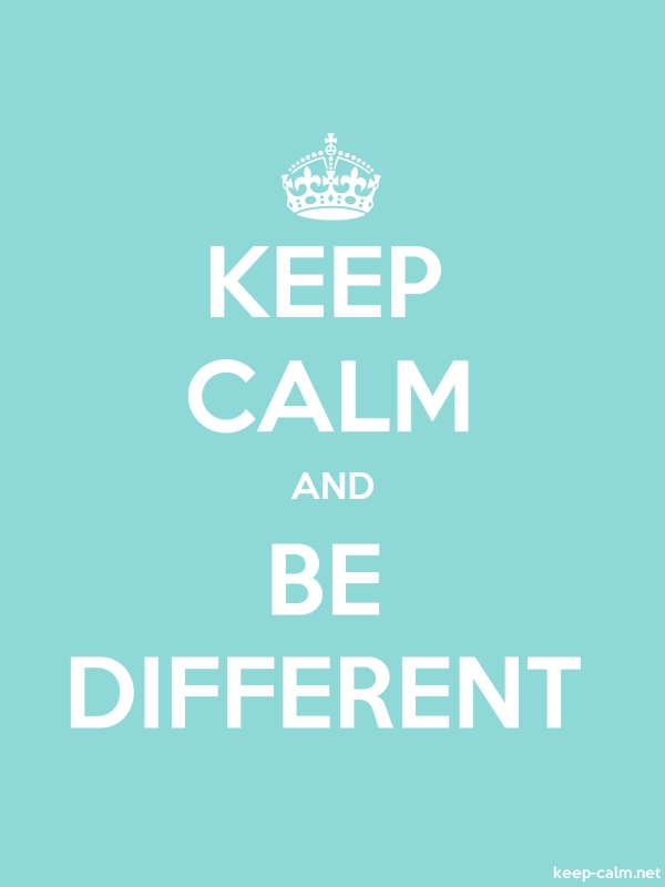KEEP CALM AND BE DIFFERENT - white/lightblue - Default (600x800)