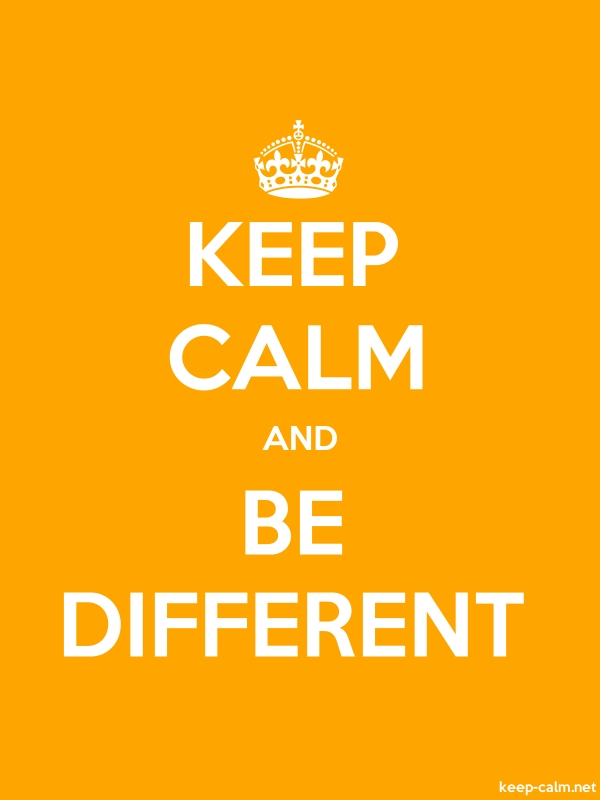 KEEP CALM AND BE DIFFERENT - white/orange - Default (600x800)
