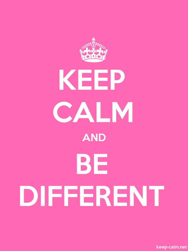 KEEP CALM AND BE DIFFERENT - white/pink - Default (600x800)