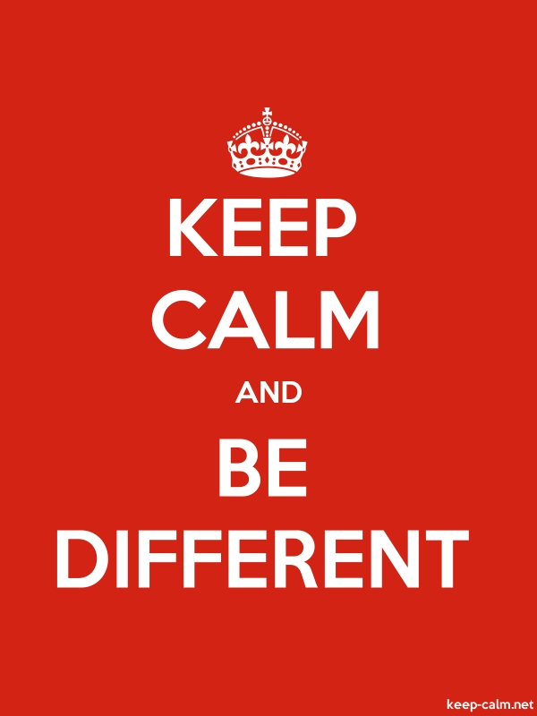 KEEP CALM AND BE DIFFERENT - white/red - Default (600x800)