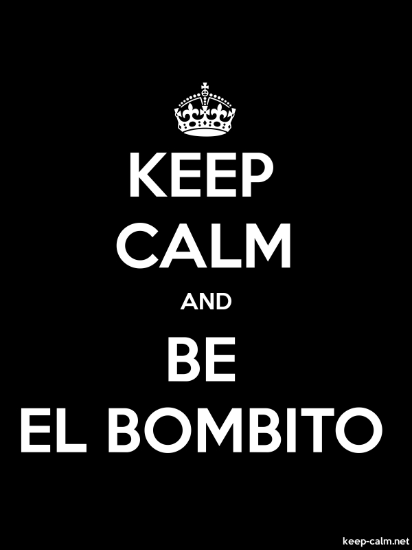 KEEP CALM AND BE EL BOMBITO - white/black - Default (600x800)
