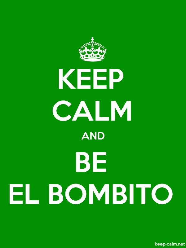 KEEP CALM AND BE EL BOMBITO - white/green - Default (600x800)