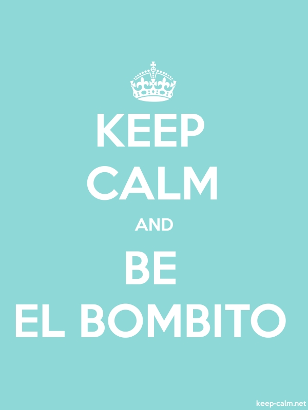 KEEP CALM AND BE EL BOMBITO - white/lightblue - Default (600x800)