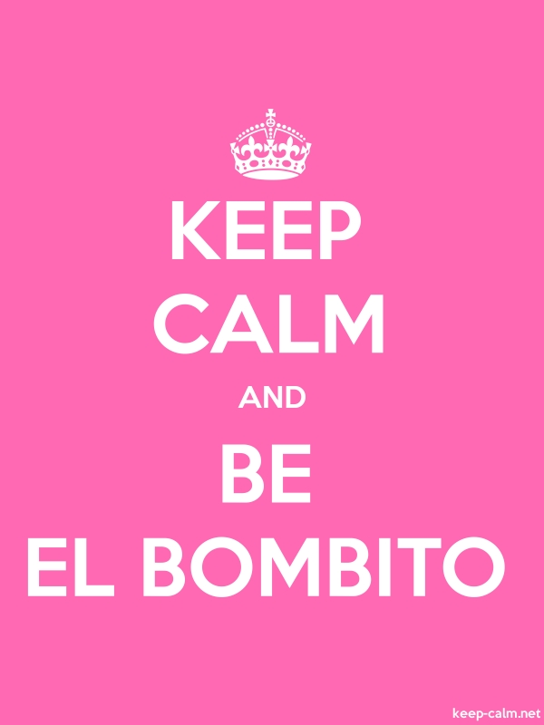 KEEP CALM AND BE EL BOMBITO - white/pink - Default (600x800)