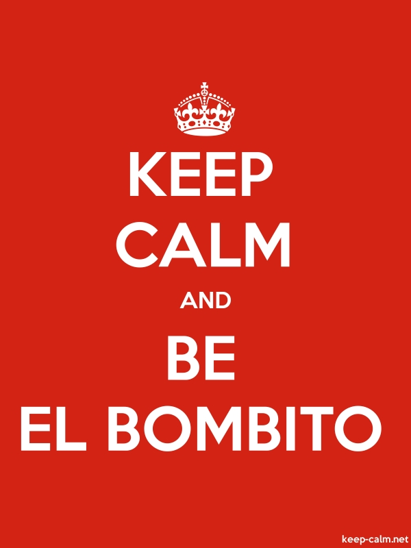 KEEP CALM AND BE EL BOMBITO - white/red - Default (600x800)