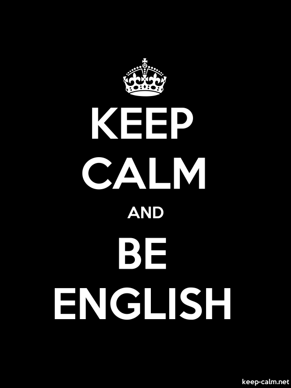 KEEP CALM AND BE ENGLISH - white/black - Default (600x800)