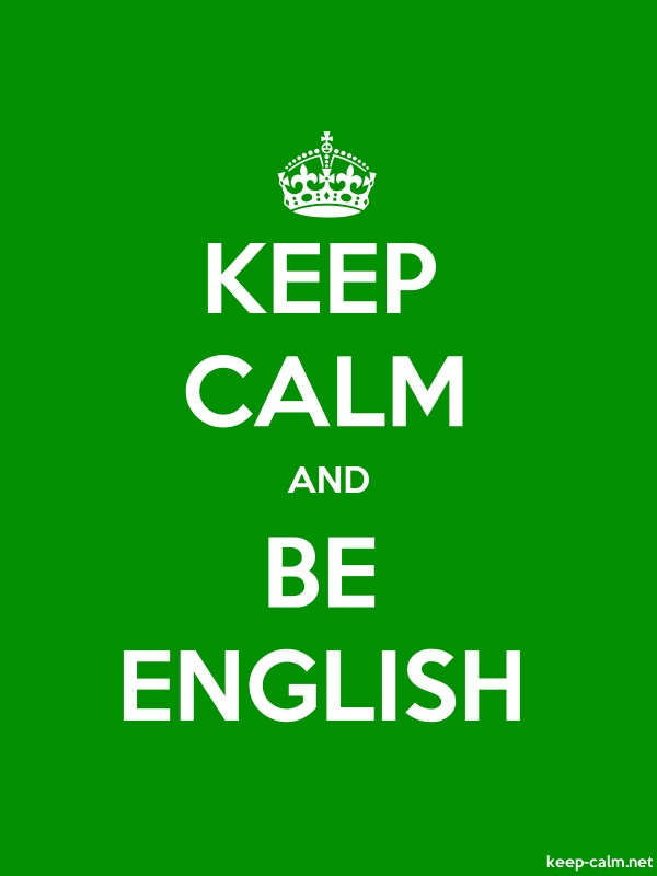 KEEP CALM AND BE ENGLISH - white/green - Default (600x800)
