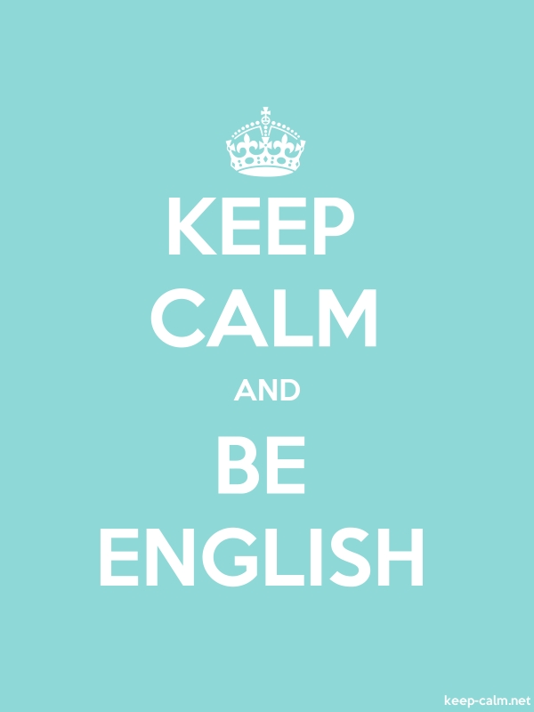 KEEP CALM AND BE ENGLISH - white/lightblue - Default (600x800)