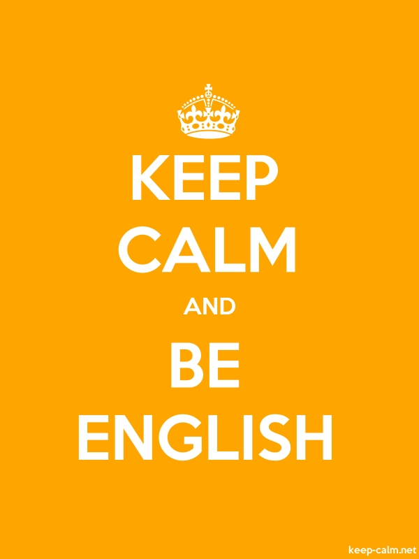 KEEP CALM AND BE ENGLISH - white/orange - Default (600x800)
