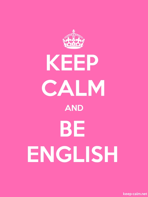 KEEP CALM AND BE ENGLISH - white/pink - Default (600x800)