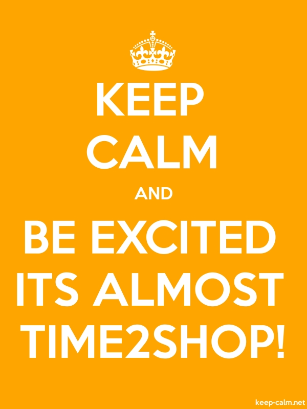 KEEP CALM AND BE EXCITED ITS ALMOST TIME2SHOP! - white/orange - Default (600x800)