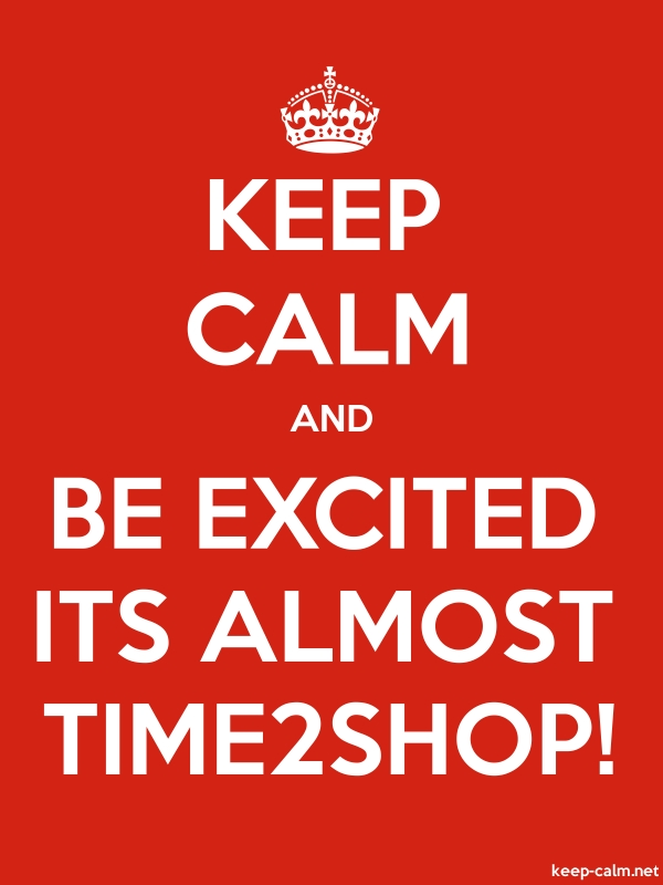 KEEP CALM AND BE EXCITED ITS ALMOST TIME2SHOP! - white/red - Default (600x800)