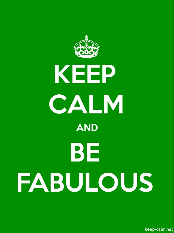 KEEP CALM AND BE FABULOUS - white/green - Default (600x800)