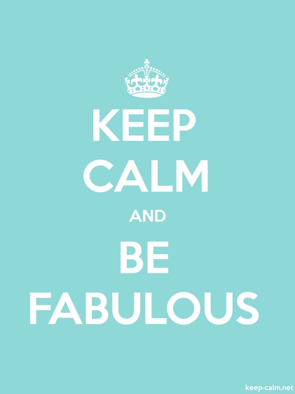 KEEP CALM AND BE FABULOUS - white/lightblue - Default (600x800)
