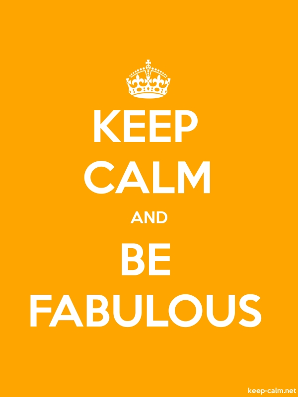 KEEP CALM AND BE FABULOUS - white/orange - Default (600x800)