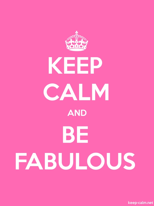 KEEP CALM AND BE FABULOUS - white/pink - Default (600x800)