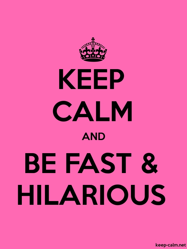 KEEP CALM AND BE FAST & HILARIOUS - black/pink - Default (600x800)