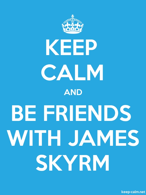 KEEP CALM AND BE FRIENDS WITH JAMES SKYRM - white/blue - Default (600x800)