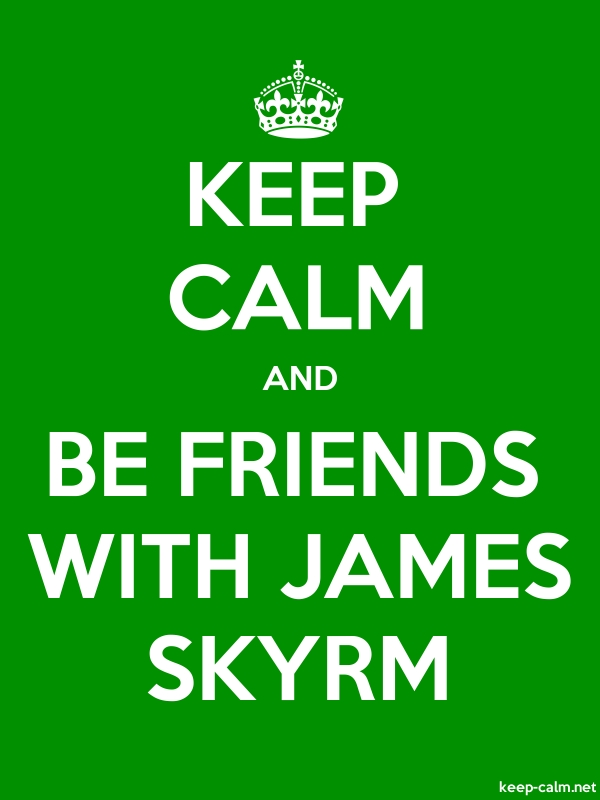 KEEP CALM AND BE FRIENDS WITH JAMES SKYRM - white/green - Default (600x800)