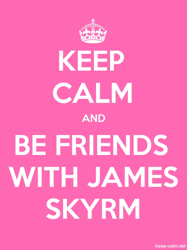 KEEP CALM AND BE FRIENDS WITH JAMES SKYRM - white/pink - Default (600x800)