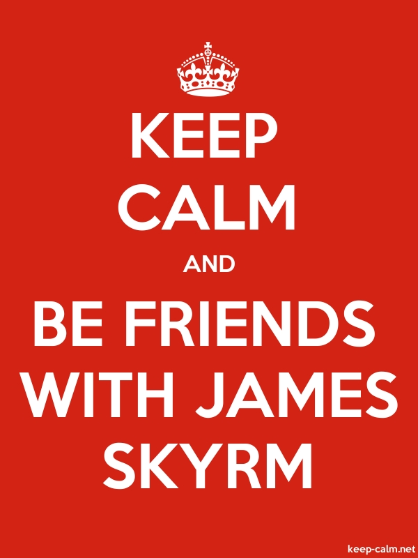 KEEP CALM AND BE FRIENDS WITH JAMES SKYRM - white/red - Default (600x800)