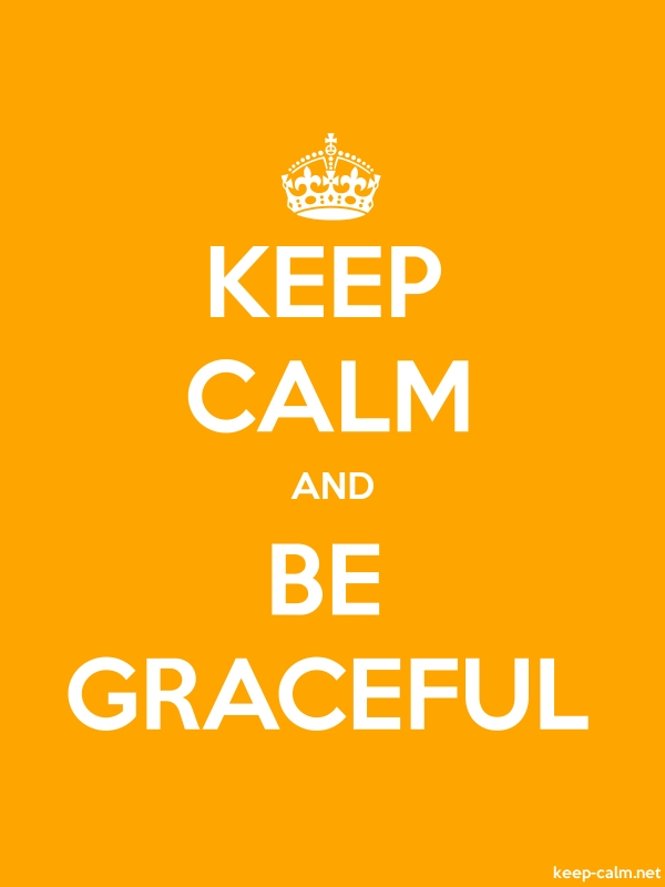 KEEP CALM AND BE GRACEFUL - white/orange - Default (600x800)