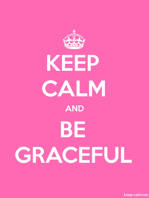 KEEP CALM AND BE GRACEFUL - white/pink - Default (600x800)