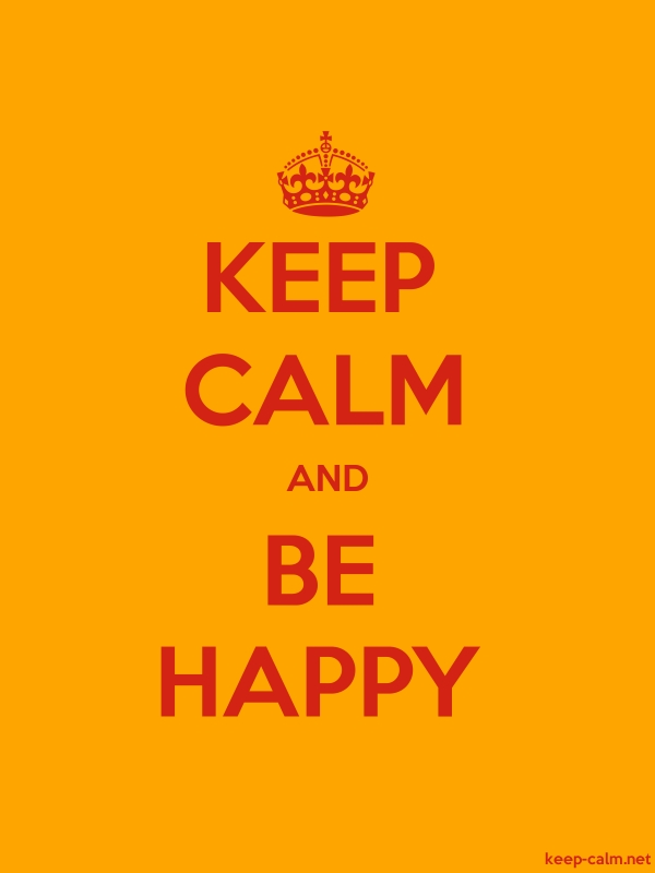 KEEP CALM AND BE HAPPY - red/orange - Default (600x800)