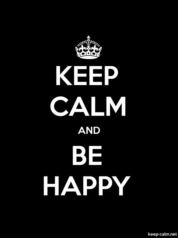 KEEP CALM AND BE HAPPY - white/black - Default (600x800)