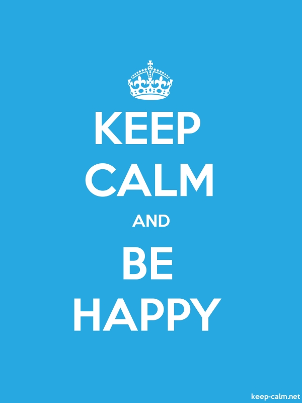 KEEP CALM AND BE HAPPY - white/blue - Default (600x800)