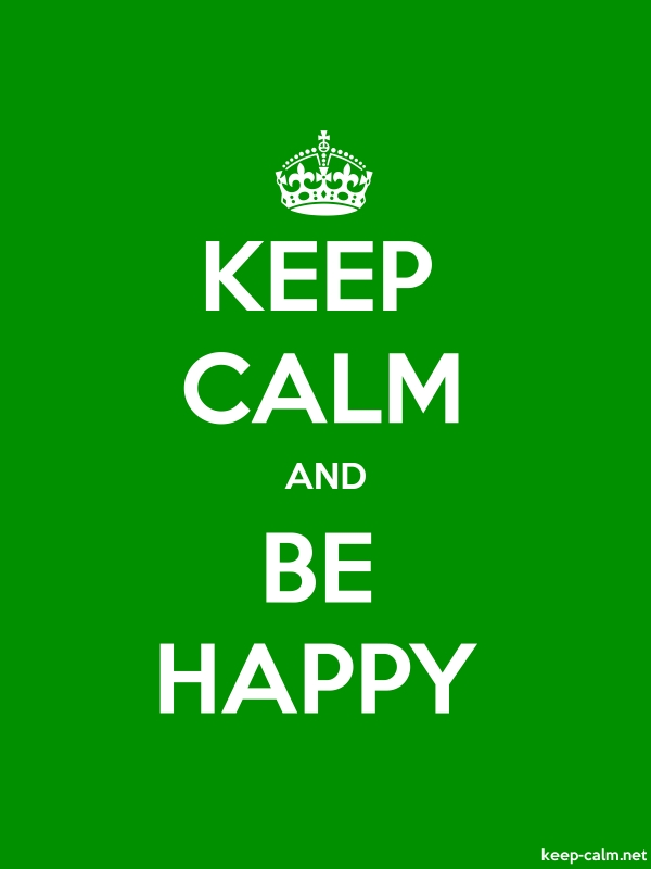 KEEP CALM AND BE HAPPY - white/green - Default (600x800)