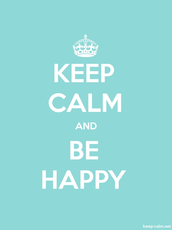 KEEP CALM AND BE HAPPY - white/lightblue - Default (600x800)