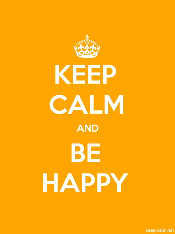 KEEP CALM AND BE HAPPY - white/orange - Default (600x800)