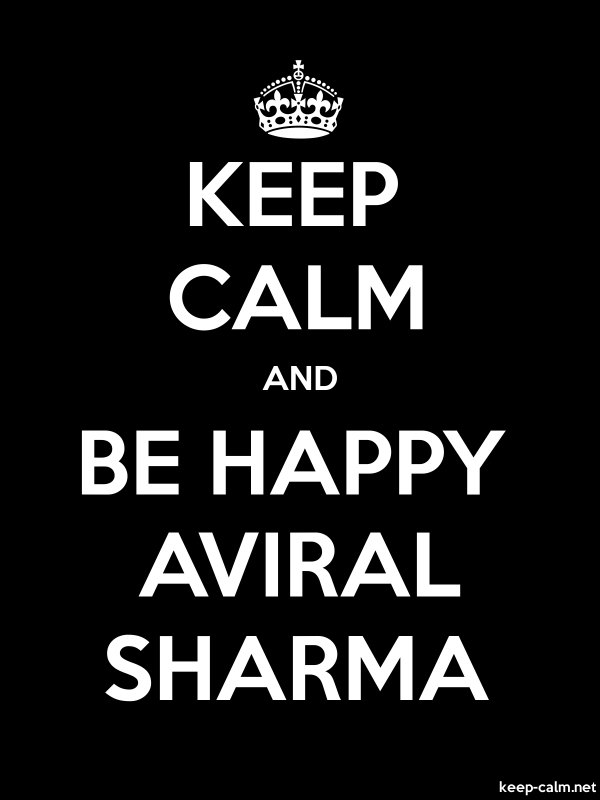 KEEP CALM AND BE HAPPY AVIRAL SHARMA - white/black - Default (600x800)