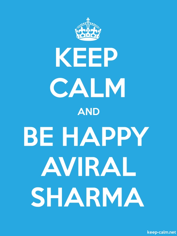 KEEP CALM AND BE HAPPY AVIRAL SHARMA - white/blue - Default (600x800)